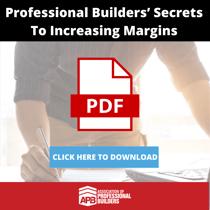 Professional Builders' Secrets To Increasing Margins-1